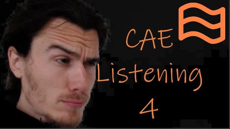 cae listening part 4